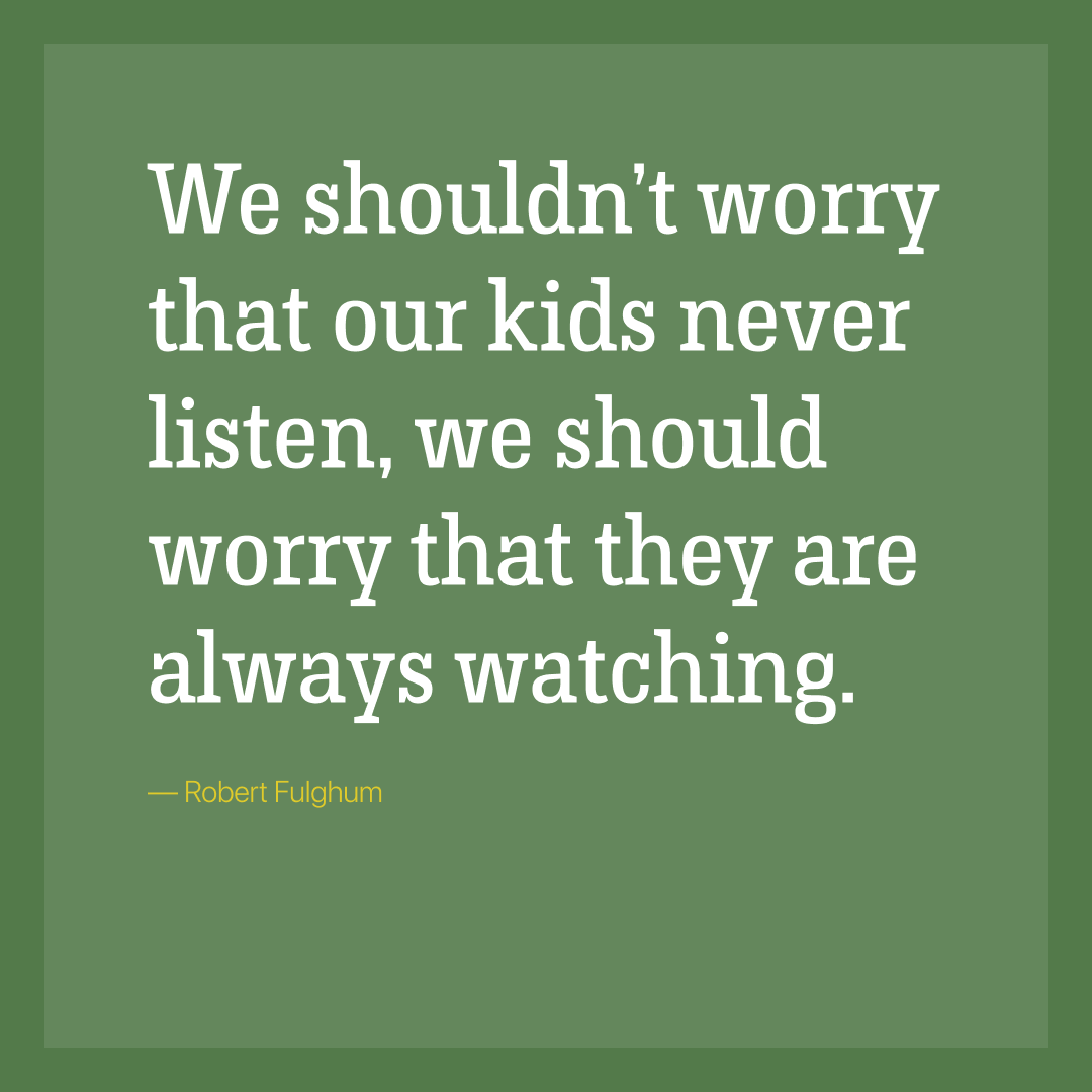 We shouldn't worry that our kids never listen