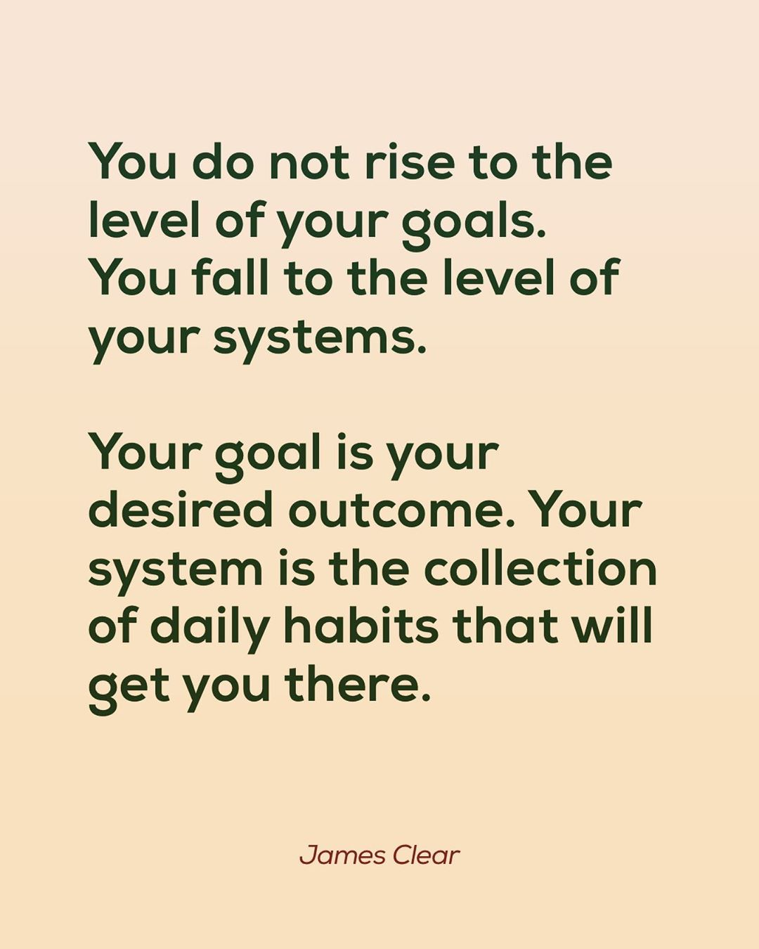 Systems quote from Atomic Habits